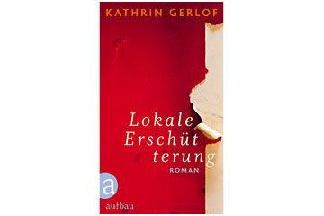 Lokale Erschütterung Kathrin Gerlof