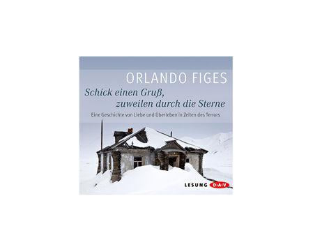 Schick einen Gruß, zuweilen durch die Sterne von Orlando Figes