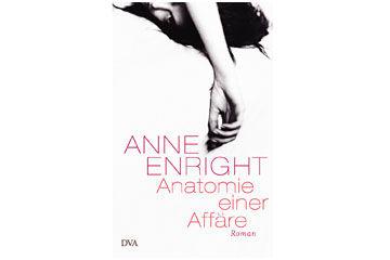 Anatomie einer Affäre Anee Enright