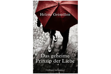 Das geheime Prinzip der Liebe Hélène Grémillon