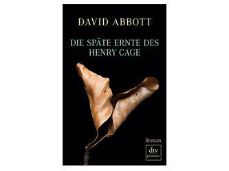 Die späte Ernte des Henry Cage David Abbott