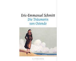 Die Träumerin von Ostende Eric-Emmanuel Schmitt