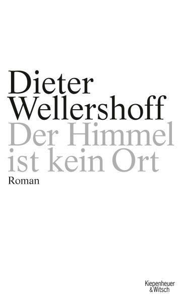 """""""Der Himmel ist kein Ort"""" von Dieter Wellershoff"""