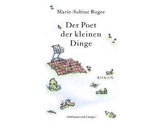 Der Poet der kleinen Dinge Marie-Sabine Roger
